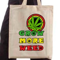 Grow more weed