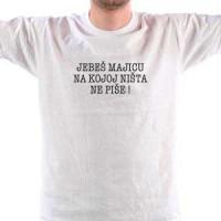 Majica Jebeš majicu na kojoj ništa ne piše
