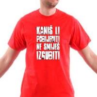 Majica Kaniš li pobijediti...