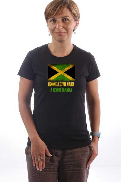 Majica Nekome je život majka, a nekome Jamajka