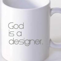 Šolja Bog je dizajner.