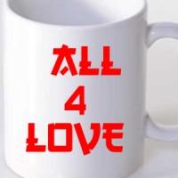 Mug All for love.