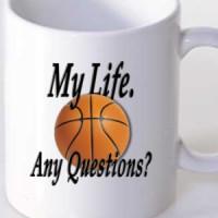 Mug Basketball. My Life. Any Questions?