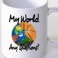 Mug Basketball. My World. Any Questions?