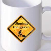 Mug Digging The Grave