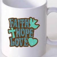 Mug Faith Hope Love