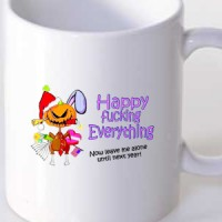 Mug Happy Fucking Everything / Happy New Year, Birthday, Easter, And Not Bothering Me Anymore / Gifts For The New Year