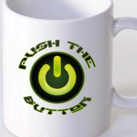 Mug Push The Power Button