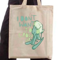 Shopping bag I Dont Want To Grow Up