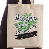 Shopping bag Skateboarding Is Not A Crime
