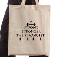 Shopping bag Strong,Stronger,The Strongest.