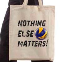 Shopping bag Volleyball. Nothnig Else Matters.