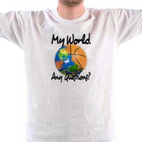 T-shirt Basketball. My World. Any Questions?