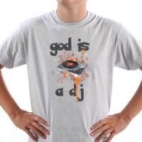 T-shirt God Is A Dj