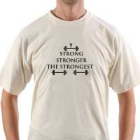 T-shirt Strong,Stronger,The Strongest.